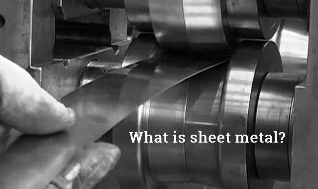 sheet metal forming 1 - What is Sheet Metal and Sheet Metal Process?